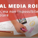 Social Media ROI: difficile ma non impossibile da calcolare.